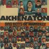 Akhénaton - Bad boys de Marseille
