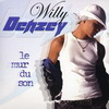 Willy Denzey - Le Mur Du Son